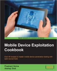 Mobile Device Exploitation Cookbook eBook for free