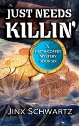 """Just Needs Killin'"" (Hetta Coffey) eBook for free"